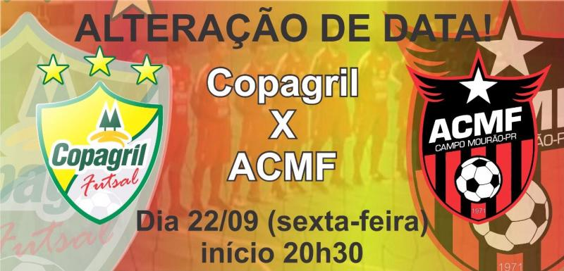 A partida entre ACMF e Copagril Futsal, programado para 23, foi alterada pra dia 22 de setembro, em Marechal Rondon
