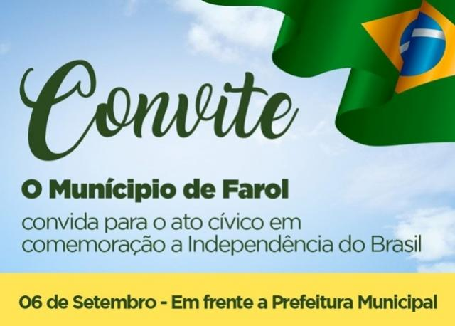 Município de Farol convida a todos para participar do ato em comemoração a Independência do Brasil