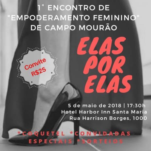 Elas por Elas:  Empoderamento Feminino,  dia 5, em Campo Mourão