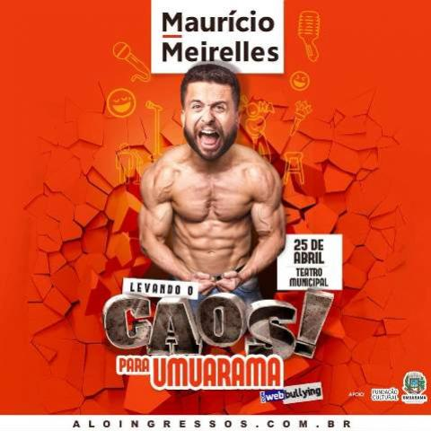 Umuarama terá show do comediante Maurício Meirelles dia 25 de abril! Não perca!