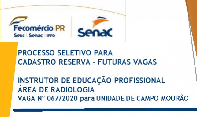 Trabalhe no  Senac Campo Mourão - Vaga Aberta para Instrutor na área de Radiologia