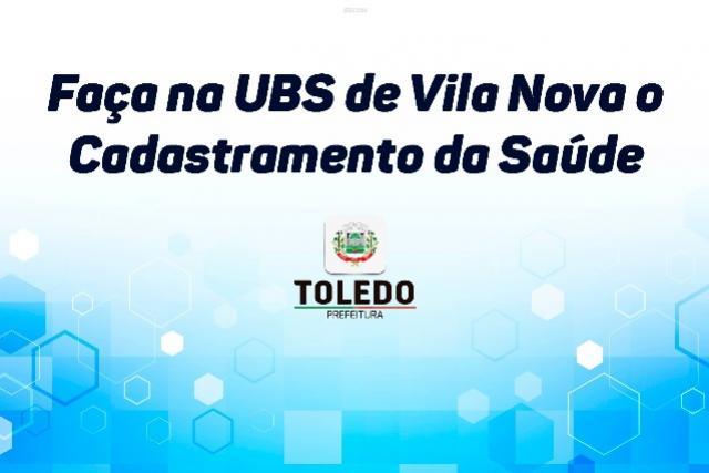 Faça na UBS de Vila Nova o Cadastramento da Saúde em Toledo
