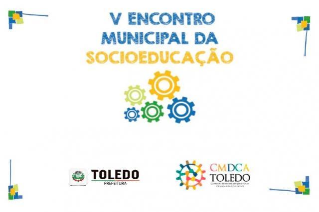 Vem aí o V Encontro Municipal da Socioeducação