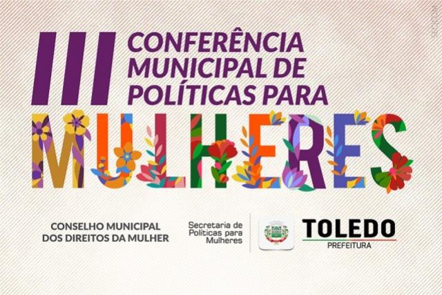 Secretaria de Política para Mulheres realizará conferências em Toledo