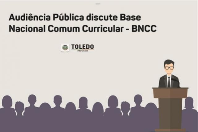 Audiência Pública em Toledo discute Base Nacional Comum Curricular - BNCC