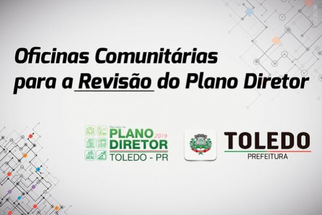 Participe das Oficinas Comunitárias para Revisão do Plano Diretor em Toledo