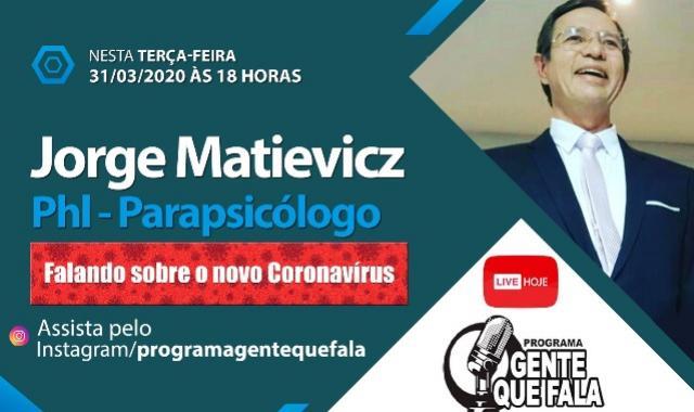 """Assista no Programa """"Gente que fala"""" - o PhI - Jorge José Matievicz falando sobre o novo Coronavírus"""