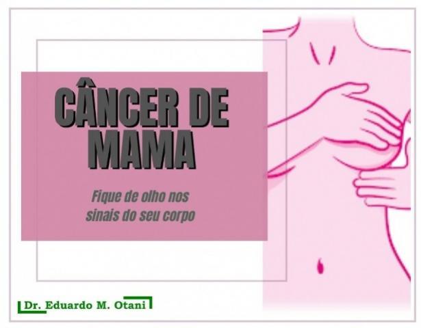 Dr. Eduardo M. Otani explica sobre como detectar o Câncer de Mama