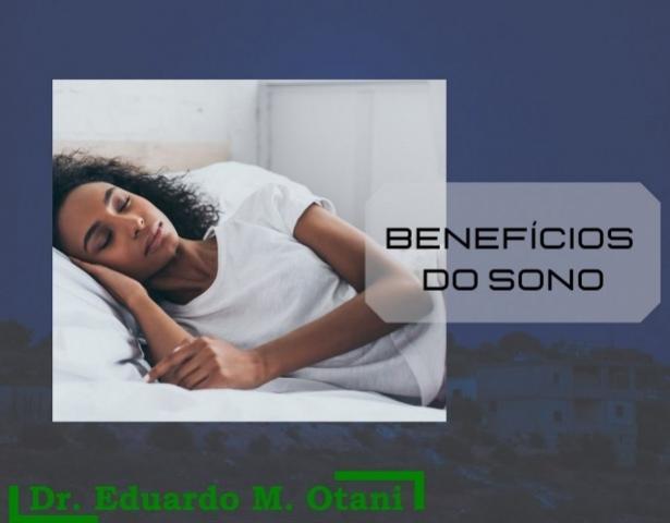 Benefícios do sono - Dr. Eduardo M. Otani