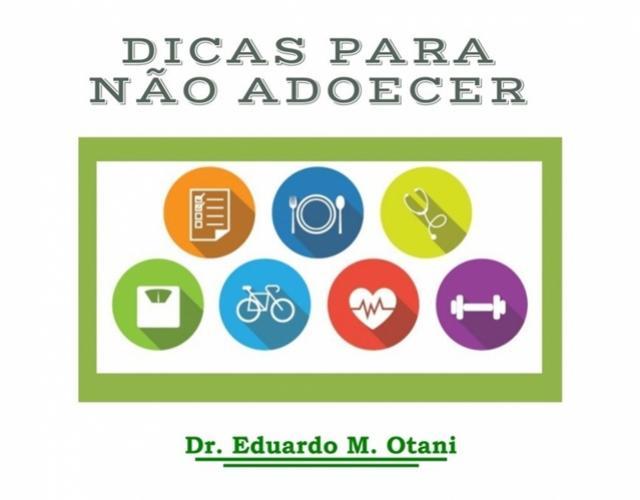 Dr. Eduardo M. Otani dá dicas que podem ajudar a não adoecer