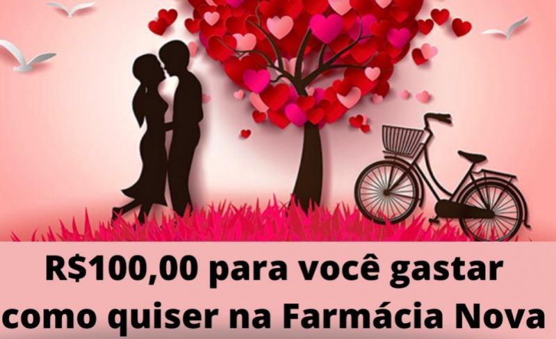 """Promoção """"Dia Dos Namorados"""" da Farmácia Nova - concorra  R$100 reais em vale compras"""