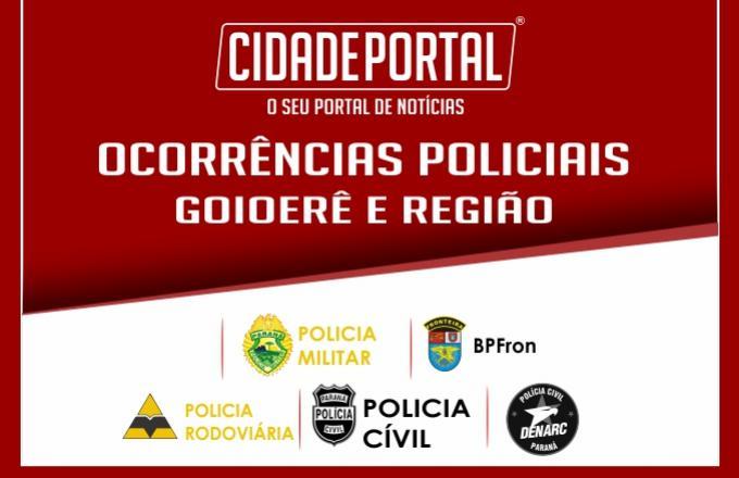 Ocorr ncias policiais de goioer e sua regi o do dia 07 for Portal corrente e noticia