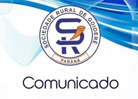 Diretoria da Sociedade Rural de Goioerê emite nota comunicando a não realização da ExpoGoio 2021