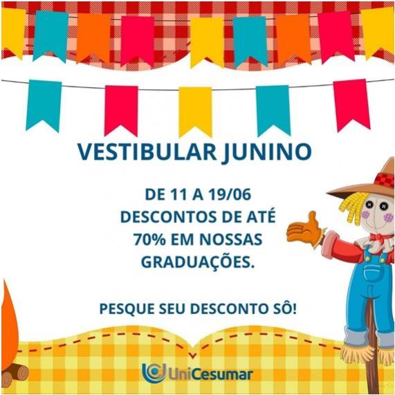 UniCesumar: Vestibular Junino - É hora de ingressar na melhor EAD do Brasil!