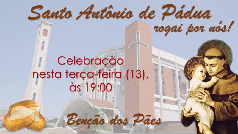 Celebração em Louvor à Santo Antônio, com benção dos Pães será as 19:00 horas