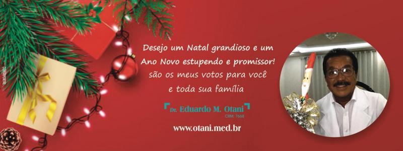 Dr. Eduardo Otani deseja a todos um Feliz Natal e um Ano Novo repleto de alegrias!