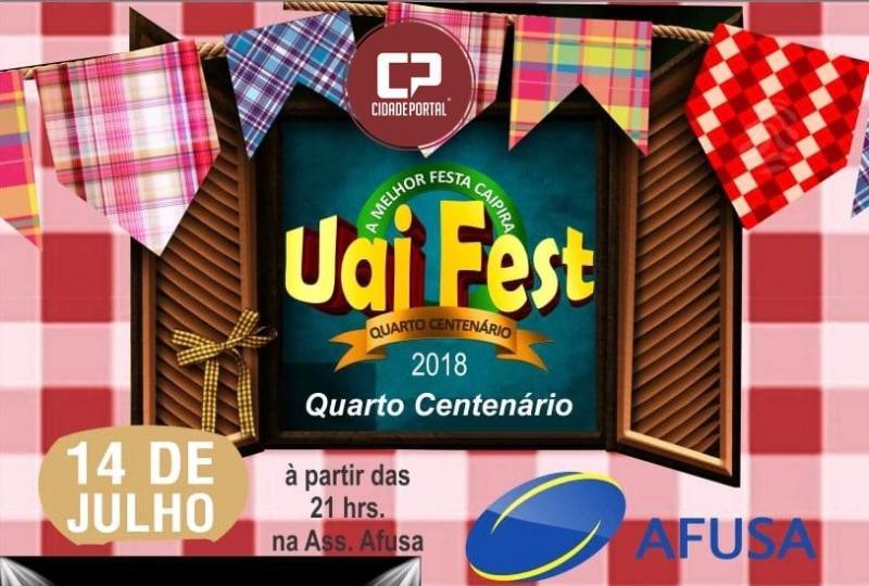 A Melhor Festa Caipira da região - Uai Fest 2018 - Afusa - Quarto Centenário