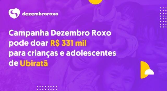 Campanha Dezembro Roxo pode doar R$ 331 mil para crianças e adolescentes de Ubiratã