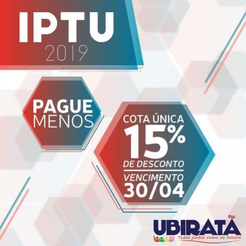 Contribuintes têm até o dia 30 de abril para pagamento do IPTU 2019 com desconto de 15% em Ubiratã