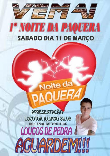 Primeira Noite da Paquera será apresentada pelo Locutor Juliano Silva, no sábado, 11 de março.