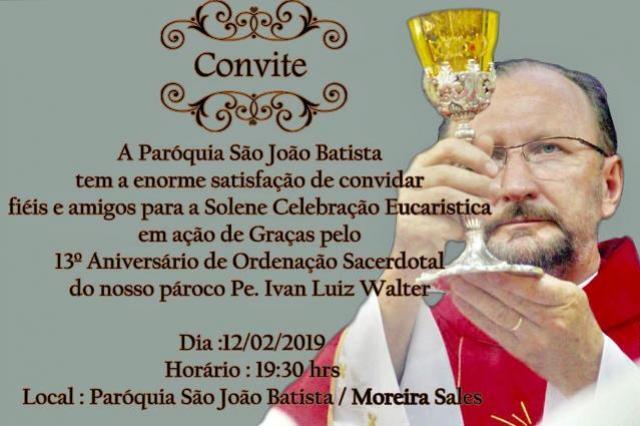 Celebração Eucarística em ação de Graças pelo 13ª Aniversário de Ação Sacerdotal do Padre Ivan