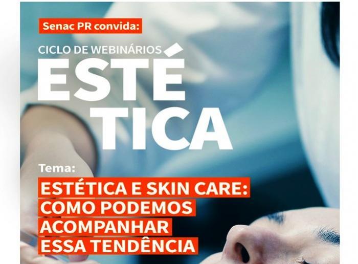SENAC: Webinário- Estética e SkinCare, como podemos acompanhar essa tendência dia 30, 15horas